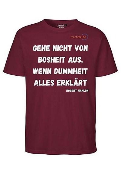 T-Shirt Gehe nicht von Bosheit aus wenn Dummheit alles erklärt